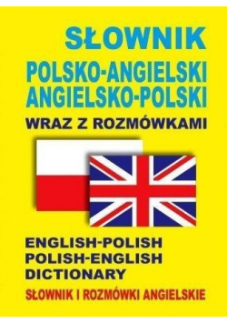 Słownik polsko - angielski angielsko - polski wraz z rozmówkami