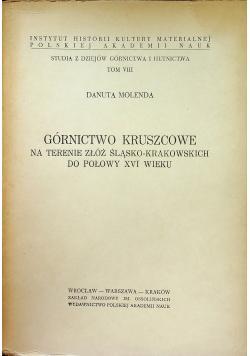 Górnictwo Kruszcowe na terenie złóż śląsko - krakowskich do połowy XVI wieku
