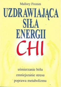 Uzdrawiająca siła energii Chi