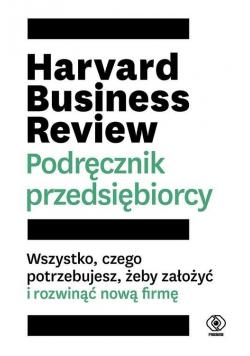 Harvard Business Review Podręcznik przedsiębiorcy