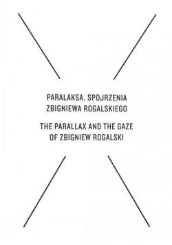 Paralaksa Spojrzenia Zbigniewa Rogalskiego