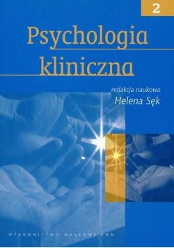 Psychologia kliniczna tom 2