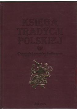 Księga tradycji polskiej Tradycje i przepisy kulinarne