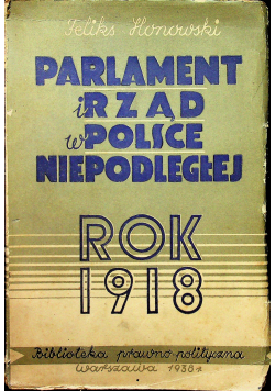 Parlament i rząd w Polsce niepodległej Rok 1918  1938 r