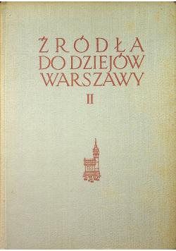 Źródła do dziejów Warszawy tom II