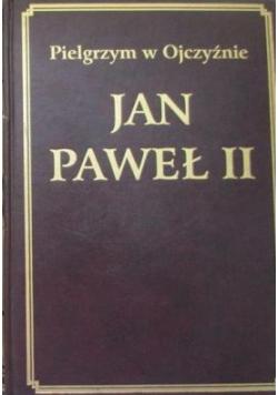 Pielgrzym w Ojczyźnie Jan Paweł II