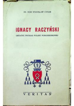 Ignacy Raczyński Ostatni prymas Polski porozbiorowej
