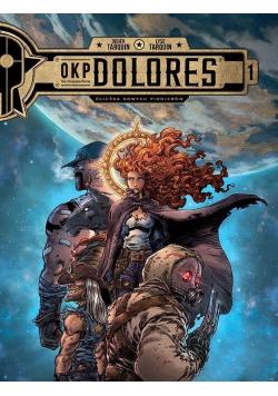 OKP Dolores. Ścieżka nowych pionierów T.1