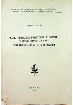 Walki społeczno - polityczne w gdańsku w drugiej połowie XVII wieku interwencja Jana III Sobieskiego