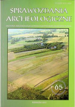 Sprawozdania archeologiczne nr 65
