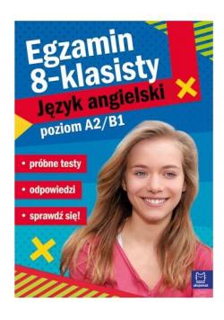 Egzamin ósmoklasisty. J.ang - próbne testy A2-B1