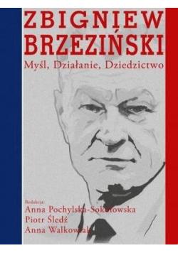 Zbigniew Brzeziński. Myśl, działanie, dziedzictwo