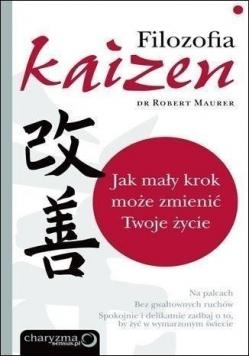 Filozofia Kaizen Jak mały krok może zmienić Twoje  życie