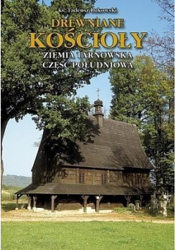 Drewniane Kościoły Ziemia Tarnowska