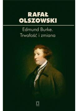 Edmund Burke. Trwałość i zmiana