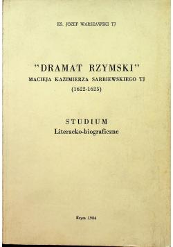 Dramat Rzymski Macieja Kazimierza Sarbiewskiego plus autograf autora
