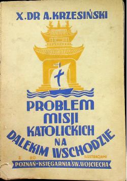 Problem misji katolickich na Dalekim Wschodzie 1939 r