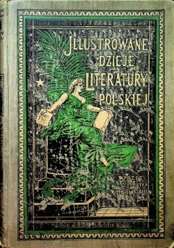 Ilustrowane dzieje literatury polskiej Tom 5 1904 r.