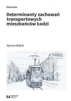 Determinanty zachowań transportowych mieszkańców..