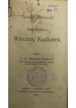 Błgosławiony Wincenty Kadłubek 1904r