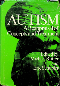 Autism A Reappraisal of Concepts and Treatment