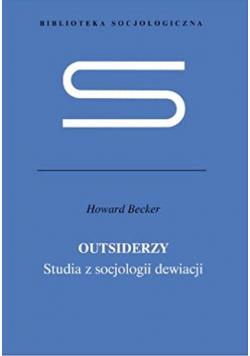 Outsiderzy Studia z socjologii dewiacji