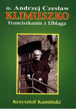 O Andrzej Czesław Klimuszko Franciszkanin z Elbląga