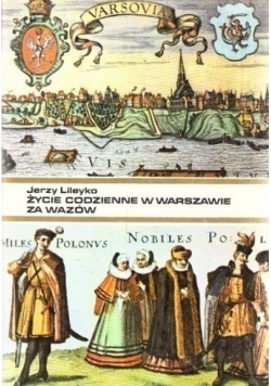 Życie codzienne w Warszawie za Wazów