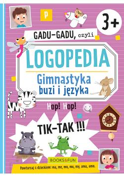 Gadu-Gadu czyli logopedia Gimnastyka buzi i języka 3+