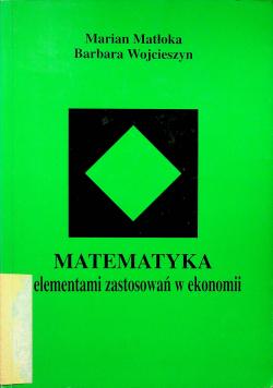 Matematyka Elementami zastosowań w ekonomii