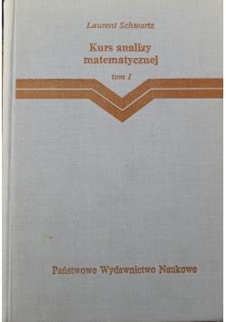 Kurs analizy matematycznej Tom I