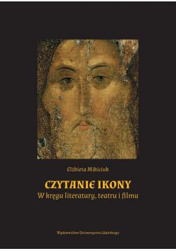 Czytanie ikony. W kręgu literatury, teatru i filmu