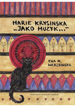 Marie Krysinska. Jako muzyk...