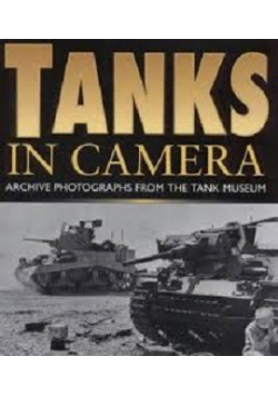 Tanks in camera Archive pohotographs from The Tank Museum