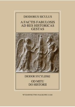 Diodorus Siculus, A factis fabulosis ad res historicas gestas (Bibliotheca Historica VI-X) / Diodor