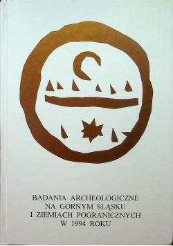 Badania archeologiczne na górnym Śląsku i ziemiach pogranicznych w 1994 roku