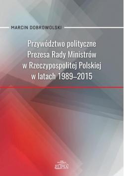 Przywództwo polityczne Prezesa Rady Ministrów..