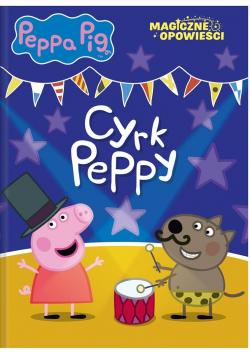 Peppa Pig. Magiczne opowieści. Cyrk Peppy