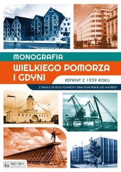 Monografia Wielkiego Pomorza i Gdyni reprint z 1939 roku