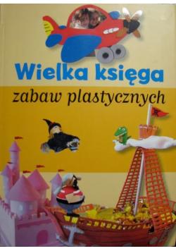 Wielka księga zabaw plastycznych