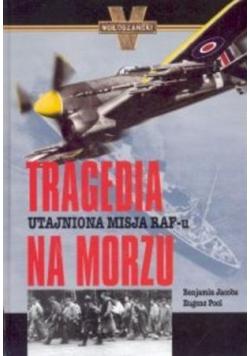 Tragedia na morzu Utajniona misja RAFu