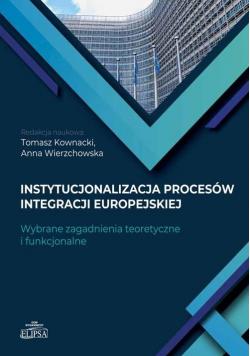 Instytucjonalizacja procesów integracji europejski