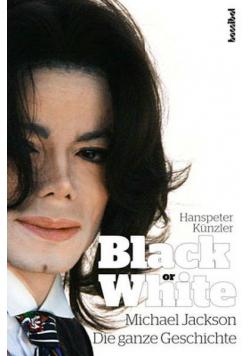 Black or White Michael Jackson Die ganze Geschichte