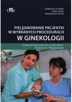 Pielęgnowanie pacjentki w wybranych procedurach...