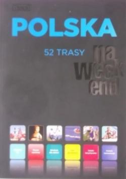 Polska na weekend 52 trasy