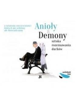 Anioły i demony Sztuka rozeznawania duchów Audiobook  NOWA