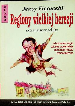 Regiony wielkiej herezji rzecz o Brunonie Schulzu