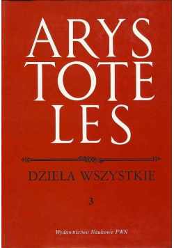 Arystoteles Dzieła wszystkie tom 3