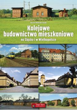 Kolejowe budownictwo mieszkaniowe na Śląsku...