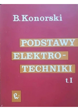 Podstawy elektrotechniki tom 1